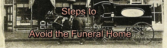 How to Avoid The Funeral Home
